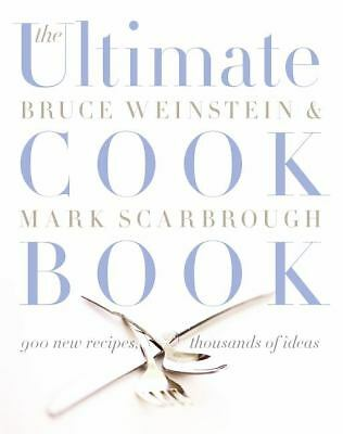 The Ultimate Cook Book: 900 New Recipes, Thousands of Ideas, Bruce Weinstein, Ma