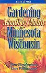 Gardening Month by Month in Minnesota & Wisconsin, Don Williamson, Don Engebrets