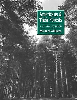 Americans and their Forests: A Historical Geography (Studies in Environment and