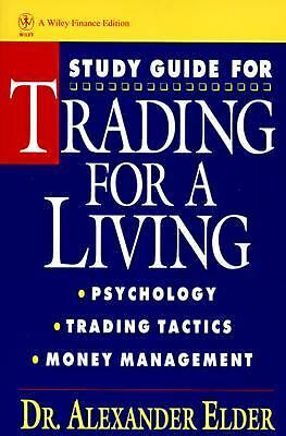 Study Guide for Trading for a Living: Psychology, Trading Tactics, Money Manage