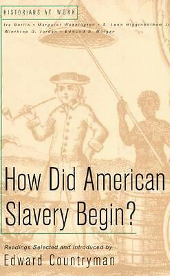 How Did American Slavery Begin? (Historians at Work), Countryman, Edward, Good B