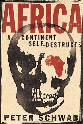 Africa: A Continent Self-Destructs, Peter Schwab, Good Book