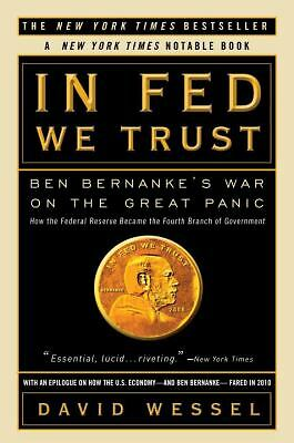 In FED We Trust: Ben Bernanke's War on the Great Panic, Wessel, David, Good Book