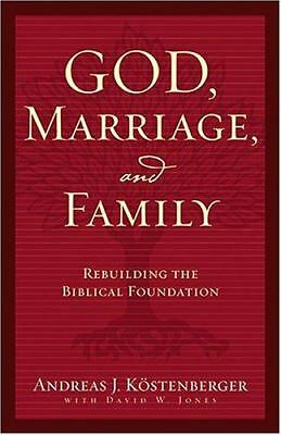 God, Marriage, and Family: Rebuilding the Biblical Foundation, David W. Jones, A