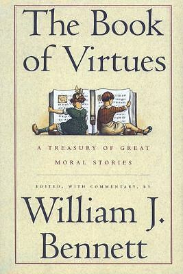 The Book of Virtues:  A Treasury of Great Moral Stories, , Good Book