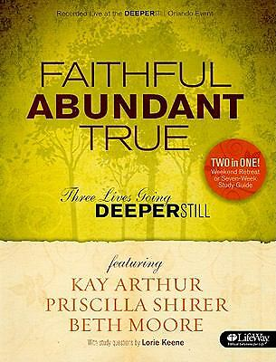 Faithful, Abundant, True - Member Book by Beth Moore, Priscilla Shirer, Kay Art