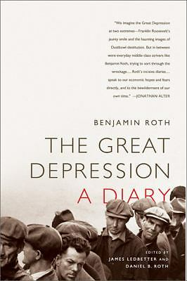 The Great Depression: A Diary by Roth, Benjamin