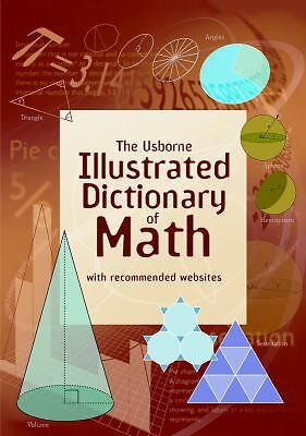 The Usborne Illustrated Dictionary of Math: Internet Referenced (Illustrated Di