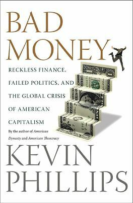 Bad Money: Reckless Finance, Failed Politics, and the Global Crisis of American