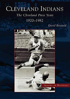The Cleveland Indians: The Cleveland Press Years,  1920-1982  (OH)  (Images of B