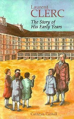 Laurent Clerc: The Story of His Early Years, Carroll, Cathryn, Good, Books