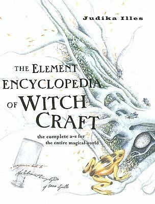 The Element Encyclopedia of Witchcraft: The Complete A-Z for the Entire Magical