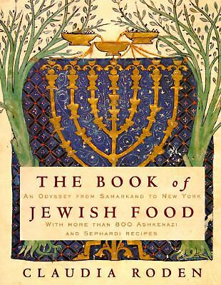 The Book of Jewish Food: An Odyssey from Samarkand to New York, Roden, Claudia,