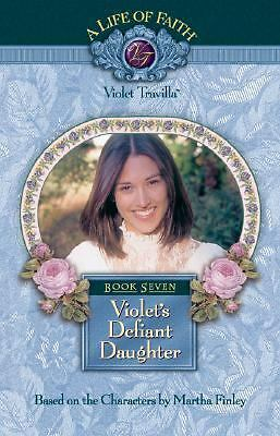 Violet's Defiant Daughter (Life of Faith, A: Violet Travilla Series), Finley, Ma