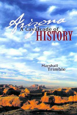 Arizona: A Cavalcade of History, Second Edition, Trimble, Marshall, Good, Books