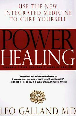 Power Healing: Use the New Integrated Medicine to Cure Yourself, Leo Galland, Go