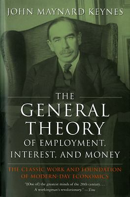 The General Theory of Employment, Interest, and Money by Keynes, John Maynard