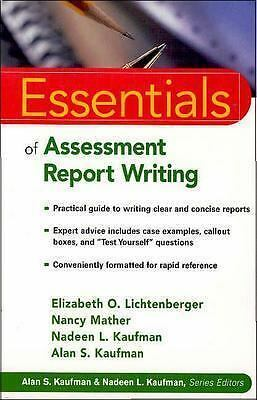 Essentials of Assessment Report Writing, Kaufman, Alan S., Kaufman, Nadeen L., M