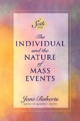 The Individual and the Nature of Mass Events: A Seth Book (Roberts, Jane), Jane