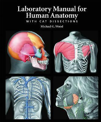 Laboratory Manual for Human Anatomy with Cat Dissections, Wood, Michael G., Good