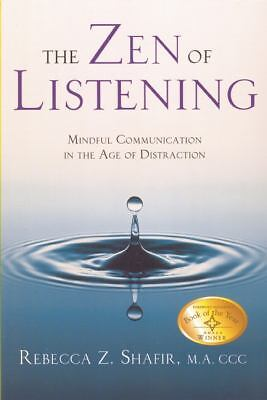 The Zen of Listening: Mindful Communication in the Age of Distraction, Shafir CC