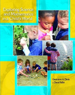 Exploring Science and Mathematics in a Child's World, Keller, David J., Davis, G
