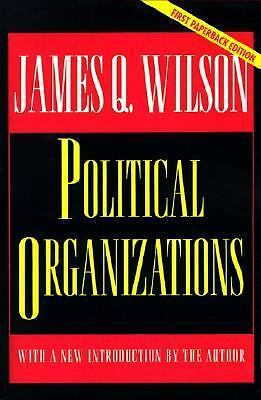 Political Organizations (Princeton Studies in American Politics), Wilson, James