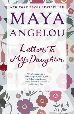 Letter to My Daughter, Maya Angelou, Good Book