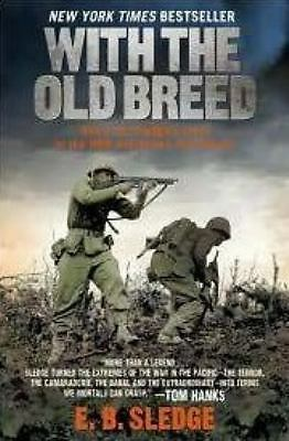With the Old Breed: At Peleliu and Okinawa, E.B. Sledge, Good Book