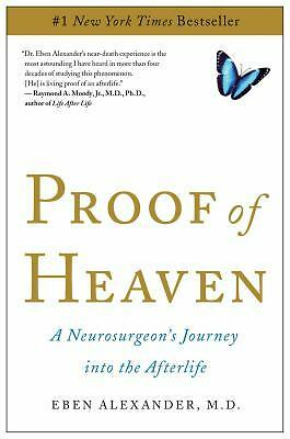 Proof of Heaven: A Neurosurgeon's Journey into the Afterlife, Eben Alexander, Go