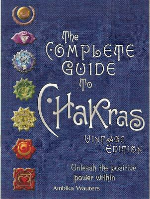 The Complete Guide to Chakras: Vintage Edition: Unleash the Positive Power Withi