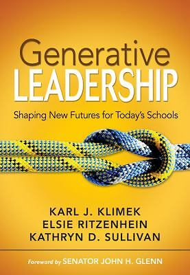 Generative Leadership: Shaping New Futures for Today's Schools, Sullivan, Kathry