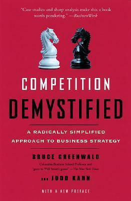 Competition Demystified: A Radically Simplified Approach to Business Strategy b