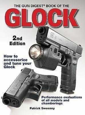 The Gun Digest Book of the Glock, 2nd Edition, Sweeney, Patrick, Good, Books