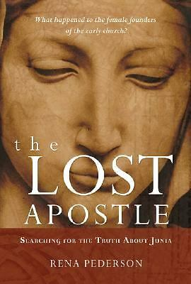 The Lost Apostle: Searching for the Truth About Junia, Pederson, Rena, Good, Boo