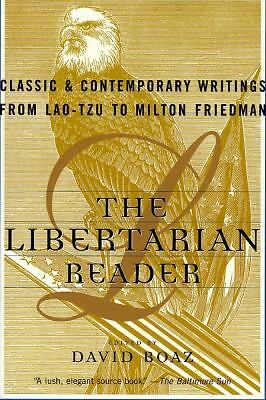 The Libertarian Reader: Classic and Contemporary Writings from Lao Tzu to Milton