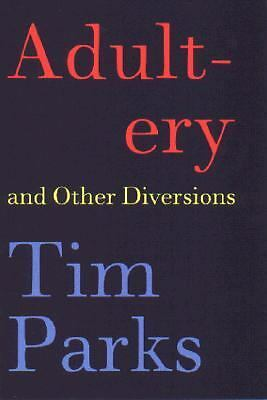 Adultery and Other Diversions, Parks, Tim, Good Book