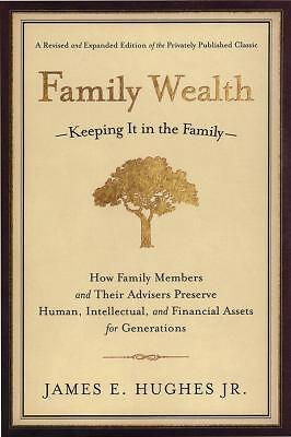 Family Wealth--Keeping It in the Family: How Family Members and Their Advisers