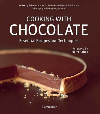 Cooking with Chocolate: Essential Recipes and Techniques by