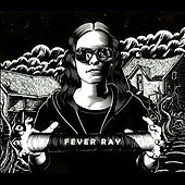 Fever Ray (2CD/DVD) [Deluxe Edition] by Fever Ray