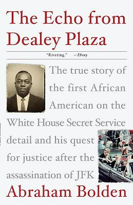 The Echo from Dealey Plaza: The true story of the first African American on the