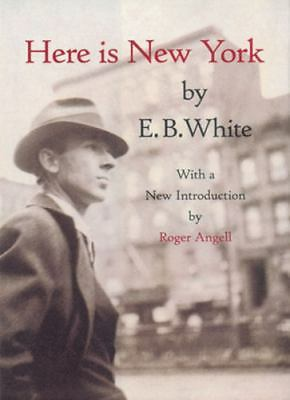 Here is New York by White, E.B.