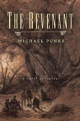 The Revenant: A Novel of Revenge, Punke, Michael, Good, Books