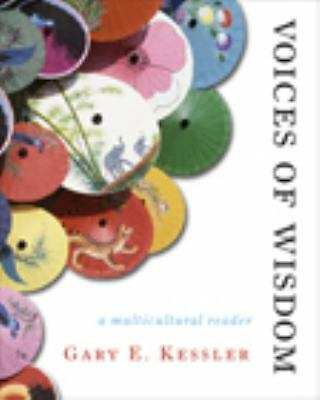 Voices of Wisdom: A Multicultural Philosophy Reader, Kessler, Gary E., Good, Boo