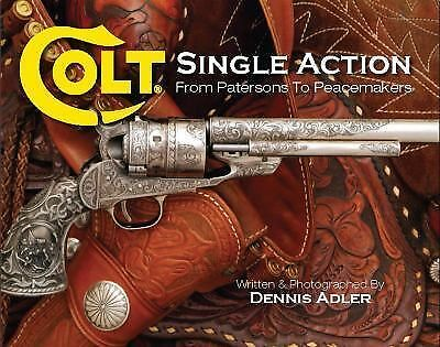 Colt Single Action: From Patersons to Peacemakers, Dennis Adler, Good, Books