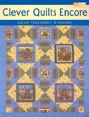 Clever Quilts Encore, Dissmore, Susan Teegarden, Good, Books