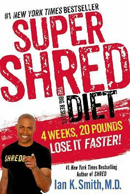 Super Shred: The Big Results Diet: 4 Weeks 20 Pounds Lose It Faster!, Smith, Ian