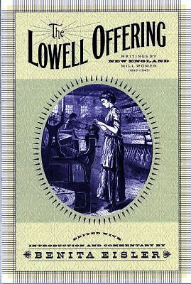 The Lowell Offering: Writings by New England Mill Women (1840-1945), , Good, Boo