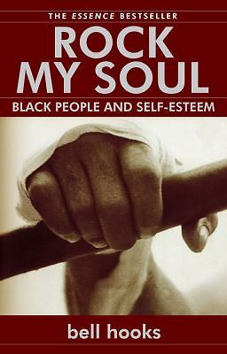 Rock My Soul: Black People and Self-Esteem, hooks, bell, Good, Books