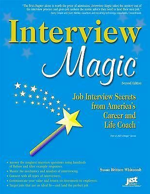 Interview Magic: Job Interview Secrets from America's Career and Life Coach, Whi